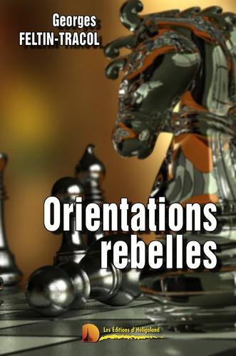 orientations-rebelles-de-georges-feltin-tracol.jpg