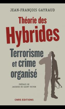 michel drac,jean françois gayraud,criminalité,terrorisme,théorie des hybrides,hybridation criminelle