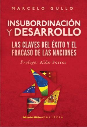 Insubordinacion-y-desarrollo-de-Marcelo-Gullo.jpg