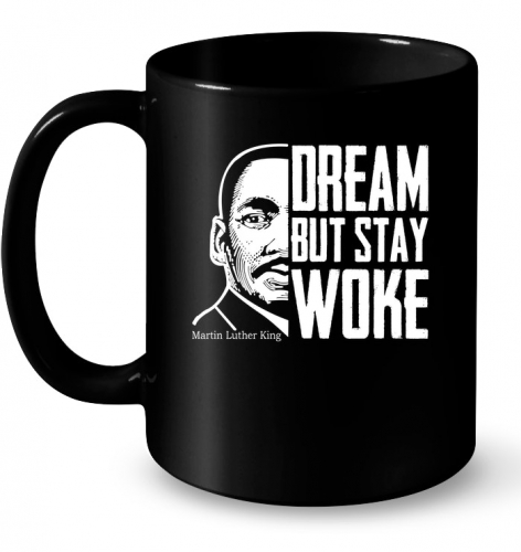 Dream-But-Stay-Woke-Martin-Luther-King-Mug.jpg