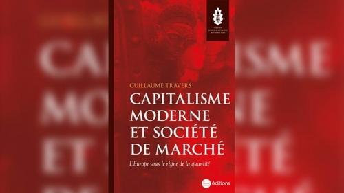 capitalisme-moderne-et-societe-de-marche-un-nouvel-essai-eclairant-de-guillaume-travers.jpg