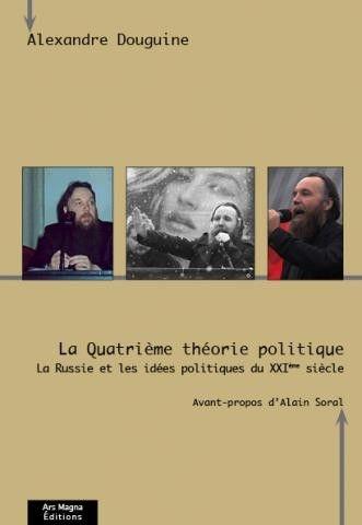 alxandre douguine,quatrième théorie politique,nouvelle droite,nouvelle droite russe,théorie politique,politologie,sciences politiques,philosophie politique