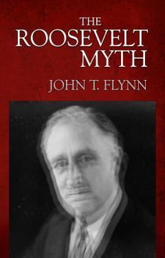 The Roosevelt Myth_Flynn.jpg