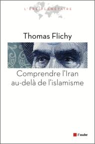 Thomas-Flichy-Comprendre-l-Iran-au-dela-de-l-islamisme-Editions-de-l-Aube-2013_medium.png