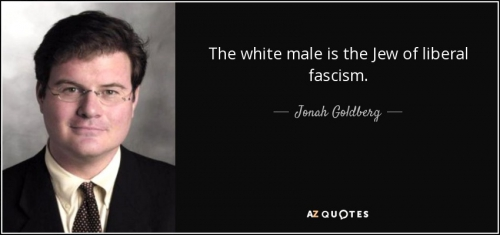 quote-the-white-male-is-the-jew-of-liberal-fascism-jonah-goldberg-73-0-072.jpg