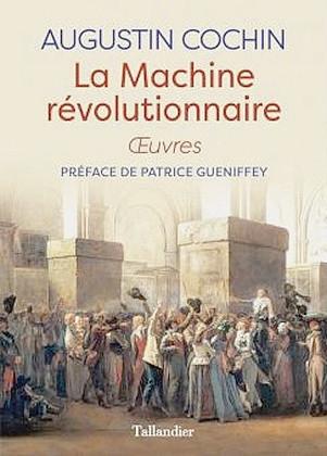 Machine-revolutionnaire-dAugustin-Cochin-preface-Patrice-Gueniffey_0_301_420.jpg