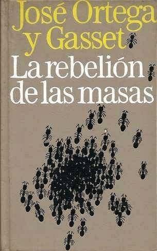 José Ortega y Gasset - La Rebelión de las Masas.jpg